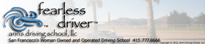 Ann's Driving School, San Francisco's Woman Owned and Operated Driving School. 415.777.8666